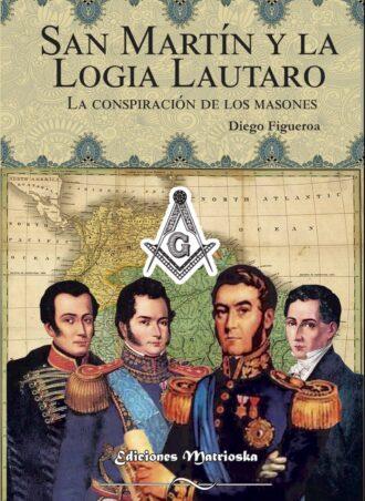 San Martín y la Logia Lautaro »